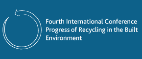 Fourth International Conference Progress of Recycling in the Built Environment